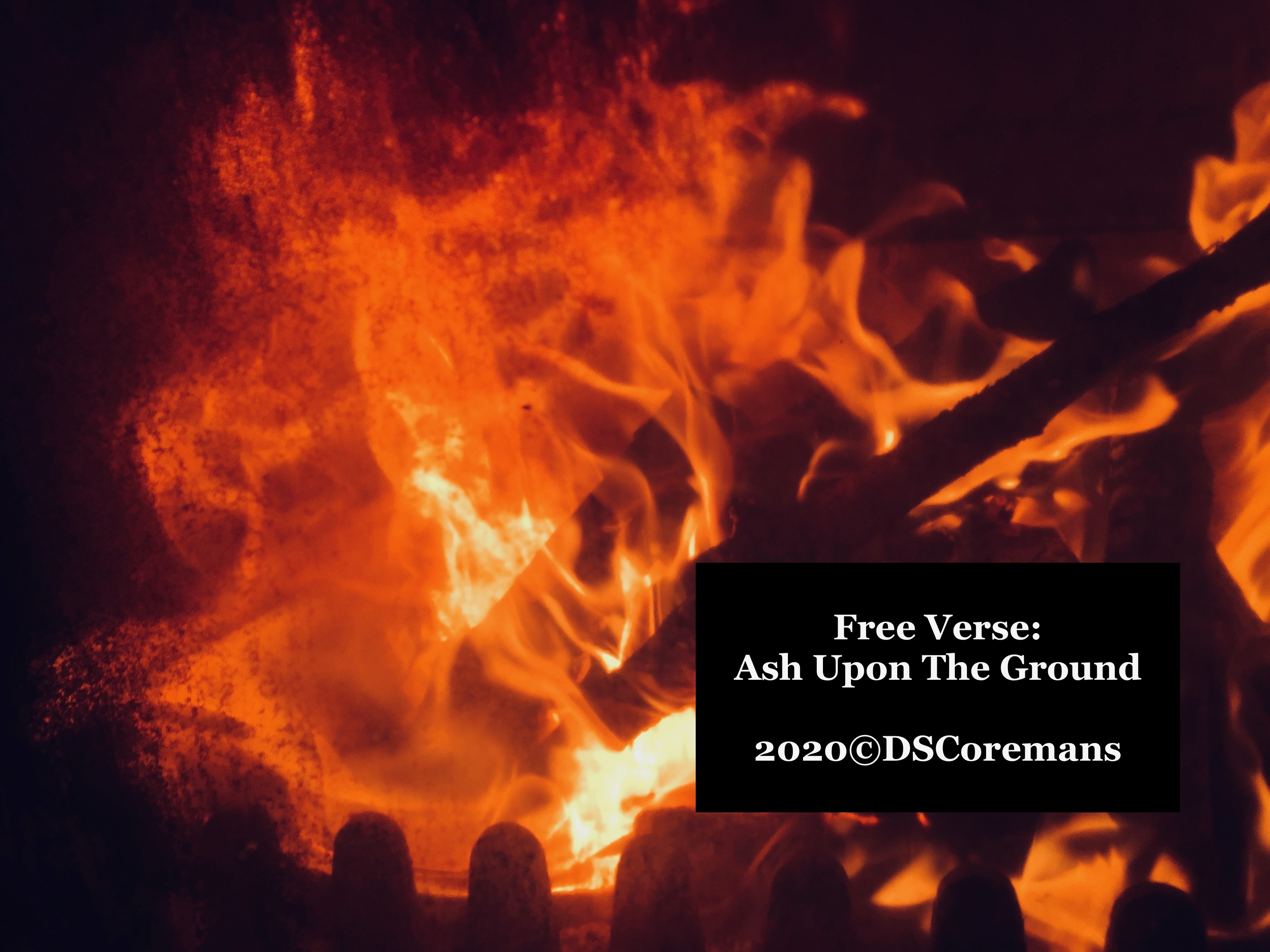 Verse Form: Ash Upon The Ground